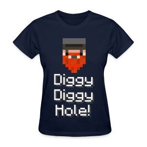 Ladies Tee: Diggy Diggy Hole - Women's T-Shirt