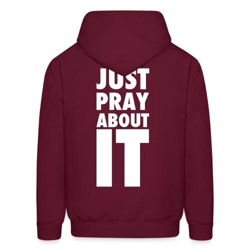 Just Pray About It Men's Hoodie - Men's Hoodie