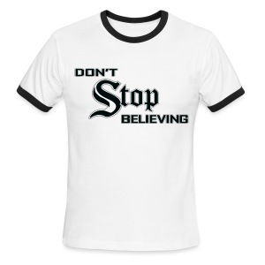 Don't Stop Believing  - Men's Ringer T-Shirt