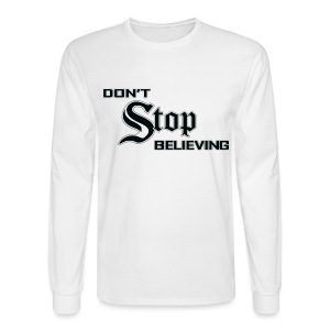 Don't Stop Believing  - Men's Long Sleeve T-Shirt