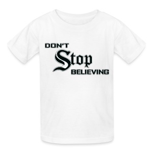 Don't Stop Believing  - Kids' T-Shirt