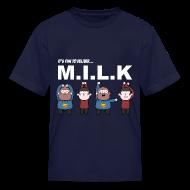 Kids' Shirts ~ Kids' T-Shirt ~ Kids Tee: M.I.L.K.