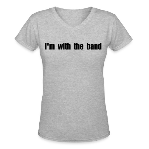 i'm with the band - Women's V-Neck T-Shirt
