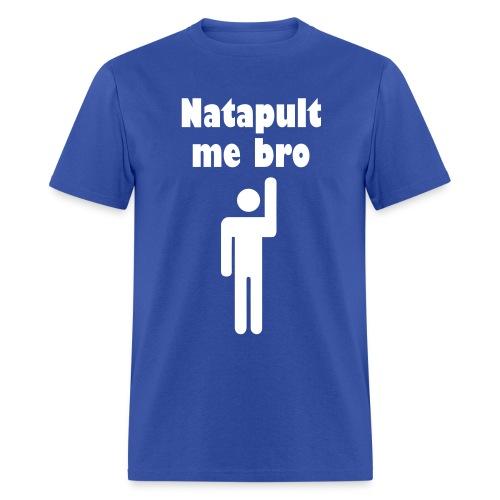 Natapult Me Bro T-Shirt - Blue - Men's T-Shirt