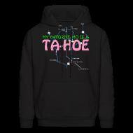 Hoodies ~ Men's Hoodie ~ MY FAVORITE HO IS A TA-HOE