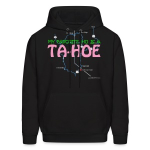 MY FAVORITE HO IS A TA-HOE - Men's Hoodie
