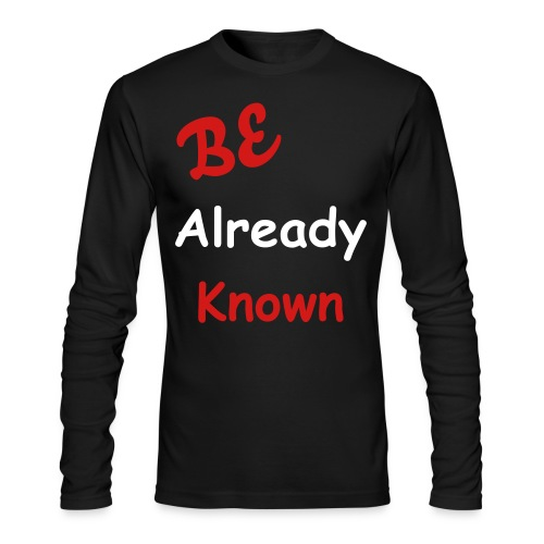 Be Already Known - Men's Long Sleeve T-Shirt by Next Level