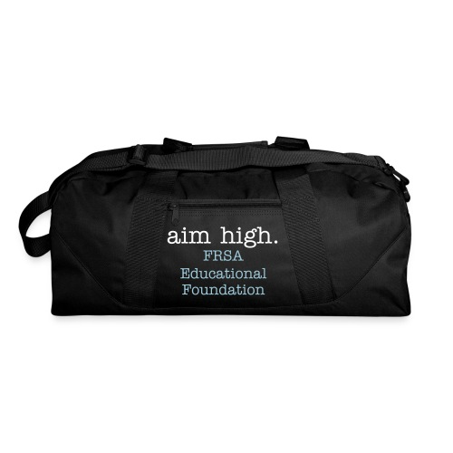 Aim High with FRSA Education. - Duffel Bag