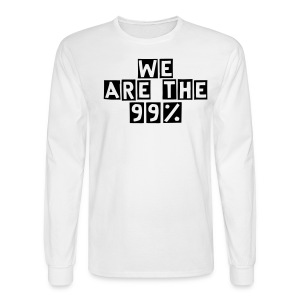 We Are The 99% Men's Tee! - Men's Long Sleeve T-Shirt