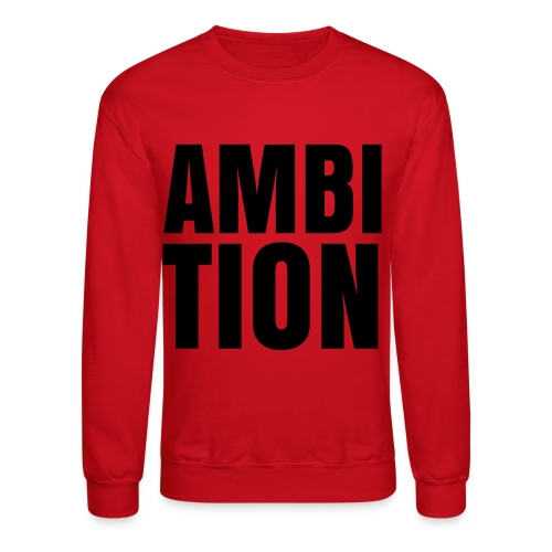 AMBITION. - Crewneck Sweatshirt