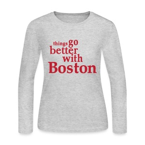 Things Go Better With Boston - Women's Long Sleeve Jersey T-Shirt