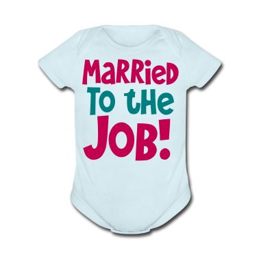 MARRIED TO THE JOB - good for singles who work all hours! Baby Bodysuits