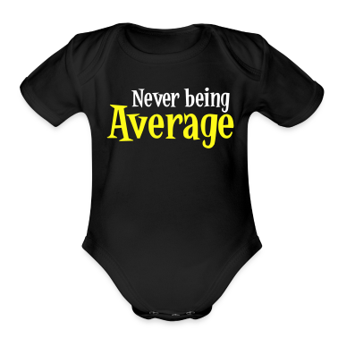 Never being Average Baby Bodysuits