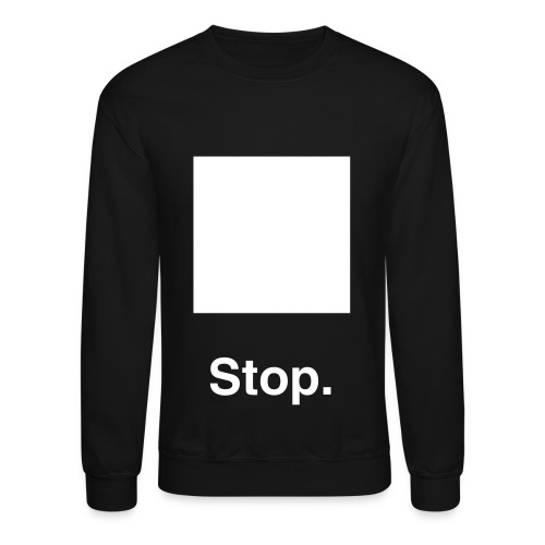 (Mens) *BLACK* Stop Crewneck Sweater - Crewneck Sweatshirt