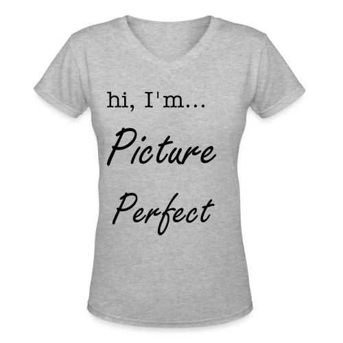 Hi, I'm Picture Perfect - Women's V-Neck T-Shirt