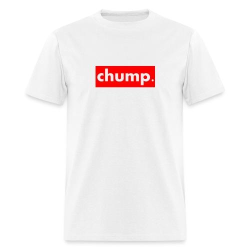 Supreme chump. - Men's T-Shirt