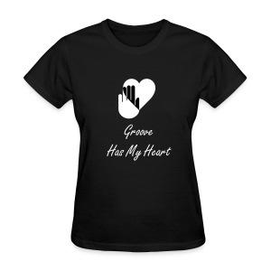 Groove Has My Heart - Women's T-Shirt