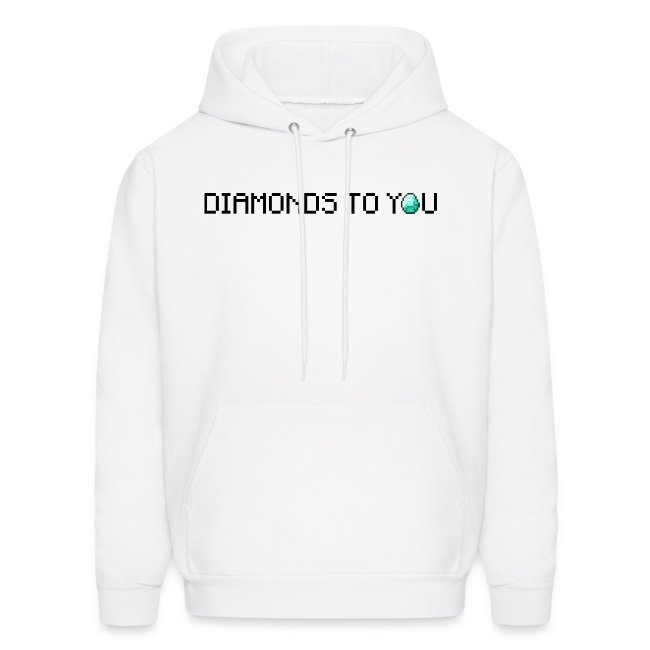 Diamonds To You! Hoodie. The Minecraft Monday Show