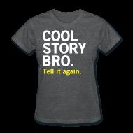 Women's T-Shirts ~ Women's T-Shirt ~ Female Cool Story Bro Shirt