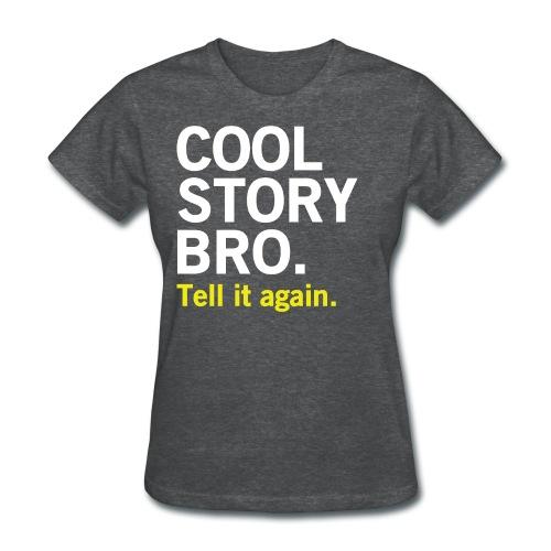 Female Cool Story Bro Shirt - Women's T-Shirt