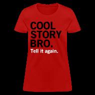 T-Shirts ~ Women's T-Shirt ~ Female Cool Story Bro Shirt