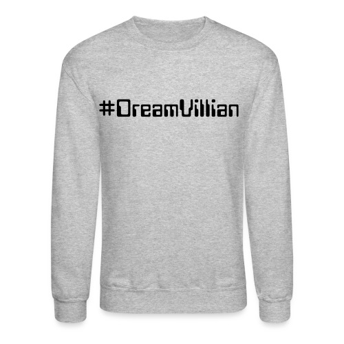 DreamVillian Sweater  - Crewneck Sweatshirt