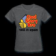 T-Shirts ~ Women's T-Shirt ~ Girl Cool Story Bro Shirt