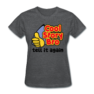 T-Shirts ~ Women's T-Shirt ~ Girl Cool Story Bro Shirt