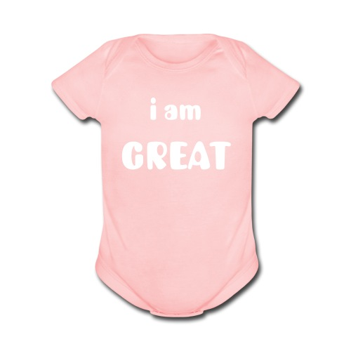 Baby Great [Baby Series] - Organic Short Sleeve Baby Bodysuit