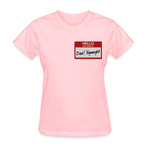 Ladies Tee: My Name is Dave - Women's T-Shirt