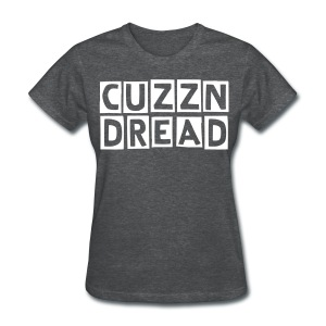 Cuzzn-Dread women - Women's T-Shirt