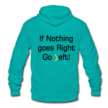 quote about going left Zip Hoodies/Jackets