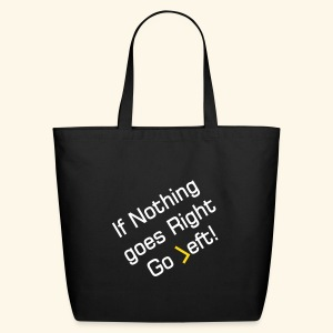 If nothing goes right go left design patjila2 - Eco-Friendly Cotton Tote