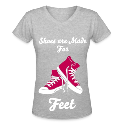 Shoes Are Made For Feet ( Pink Shoes) - Women's V-Neck T-Shirt