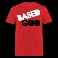 T-Shirts ~ Men's T-Shirt ~ Based GOD