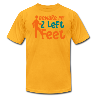 BEWARE MY TWO LEFT FEET - bad dancer shirt T-Shirts