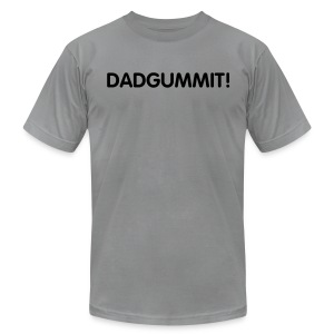 DADGUMMIT! - Men's T-Shirt by American Apparel