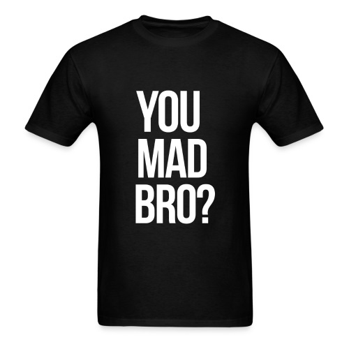 Humor - You Mad Bro? (White) - Men's T-Shirt