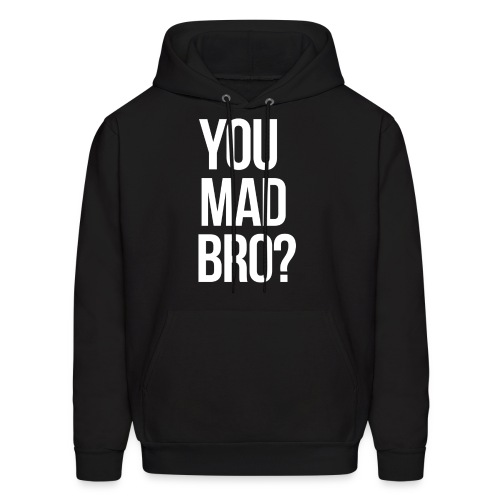 Humor - You Mad Bro? (White) - Men's Hoodie