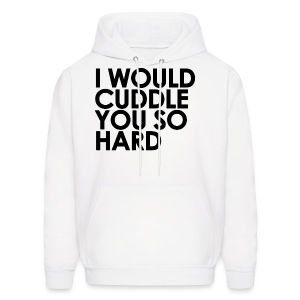 General - I Would Cuddle You So Hard (Black) - Men's Hoodie