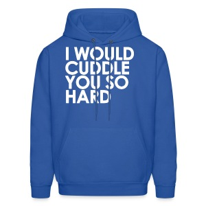 General - I Would Cuddle You So Hard (White) - Men's Hoodie