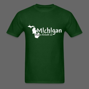 Michigan: Ohio is beneath us. - Men's T-Shirt