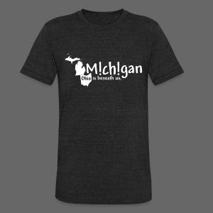 Michigan: Ohio is beneath us. - Unisex Tri-Blend T-Shirt