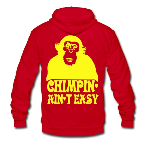 chimping aint easy - Unisex Fleece Zip Hoodie