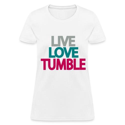 Live Love Tumble - Women's T-Shirt