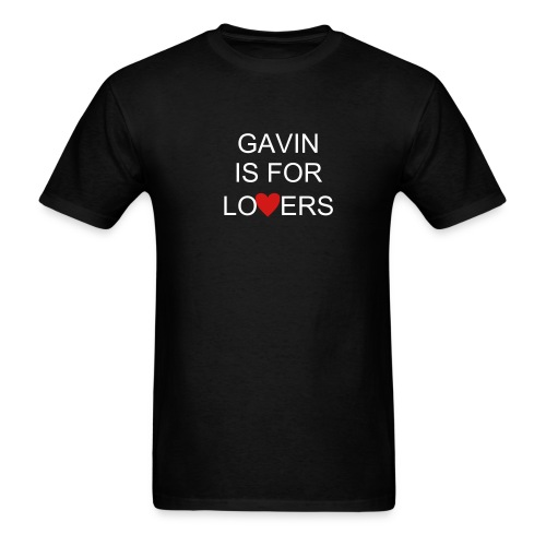 GAVIN IS FOR LOVERS Tshirt - Men's T-Shirt