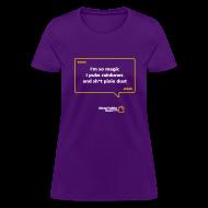 T-Shirts ~ Women's T-Shirt ~ WOMENS: I'm so magic