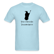 T-Shirts ~ Men's T-Shirt ~ That's What I'm Tolkien About (Mens)