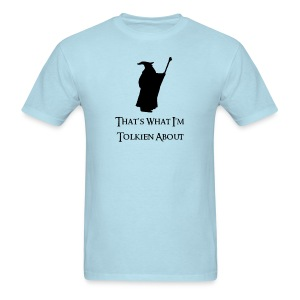 That's What I'm Tolkien About (Mens) - Men's T-Shirt