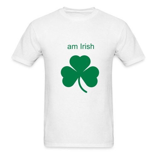 am irish - Men's T-Shirt